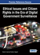Ethical Issues and Citizen Rights in the Era of Digital Government Surveillance