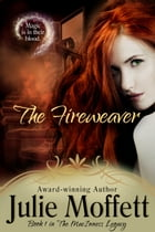 The Fireweaver: Book 1 of The MacInness Legacy Series by Julie Moffett