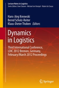 Dynamics in Logistics: Third International Conference, LDIC 2012 Bremen, Germany, February/March…