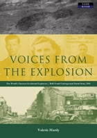 Voices from the Explosion: RAF Fauld, the World's Largest Accidental Blast, 1944 by Valerie Hardy