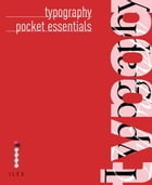 Typography Pocket Essentials: The History and Principles of the Art