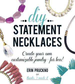 DIY Statement Necklaces Create Your Own Customizable Jewelry--For Less!