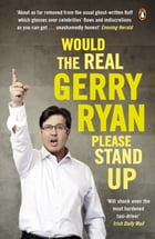 Would The Real Gerry Ryan Please Stand Up by Gerry Ryan