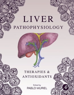 Book Liver Pathophysiology: Therapies and Antioxidants by Pablo Muriel, PhD