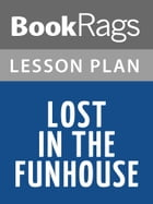 Lost in the Funhouse Lesson Plans by BookRags