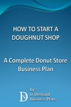 How To Start A Doughnut Shop: A Complete Donut Store Business Plan