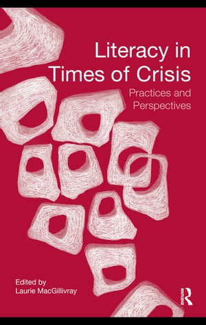 Literacy in Times of Crisis Practices and Perspectives