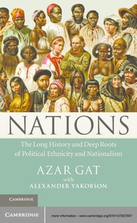 Nations: The Long History and Deep Roots of Political Ethnicity and Nationalism