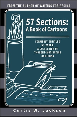 57 Sections: A Book of Cartoons: Formerly 57 Pages: A Collection of Thought-Motivating Cartoons