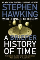 A Briefer History of Time: The Science Classic Made More Accessible by Stephen Hawking