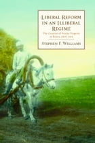 Liberal Reform in an Illiberal Regime: The Creation of Private Property in Russia, 1906-1915 by Stephen F. Williams
