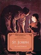 St. Joseph in the Forest by Grimm's Fairytale