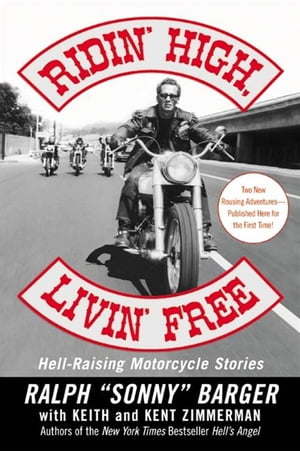 Ridin' High,  Livin' Free Hell-Raising Motorcycle Stories