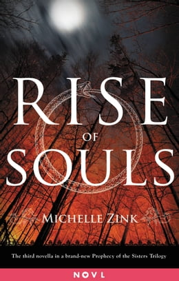 Book Rise of Souls: A Prophecy of the Sisters Novella by Michelle Zink