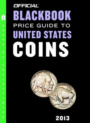 The Official Blackbook Price Guide to United States Coins 2013, 51st Edition by Thomas E. Hudgeons, Jr.