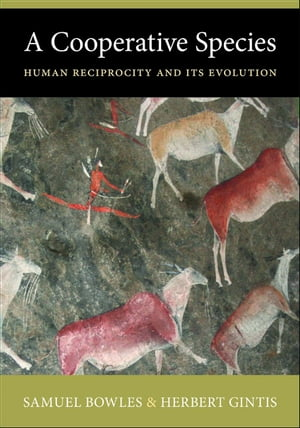 A Cooperative Species Human Reciprocity and Its Evolution