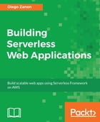 Building Serverless Web Applications by Diego Zanon
