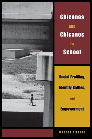 Chicanas and Chicanos in School Racial Profiling,  Identity Battles,  and Empowerment