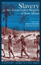 Slavery in the Great Lakes Region of East Africa by Henri Médard