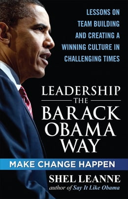 Book Leadership the Barack Obama Way: Lessons on Teambuilding and Creating a Winning Culture in… by Shelly Leanne