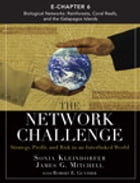 The Network Challenge (Chapter 6): Biological Networks: Rainforests, Coral Reefs, and the Galapagos Islands by Sonia Kleindorfer