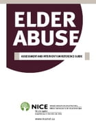 Elder Abuse - Assessment and Intervention Reference Guide by National Initiative for the Care of the Elderly