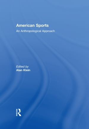 American Sports An Anthropological Approach