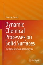 Dynamic Chemical Processes on Solid Surfaces: Chemical Reactions and Catalysis