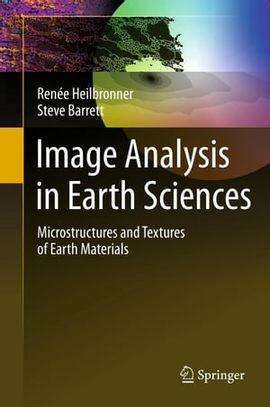 Image Analysis in Earth Sciences: Microstructures and Textures of Earth Materials
