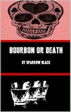 Bourbon or Death by Sparrow Black