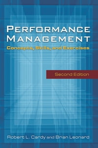 Performance Management: Concepts, Skills and Exercises: Concepts, Skills and Exercises