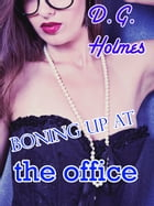 Boning Up at the Office by D.G. Holmes