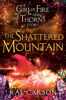 Book The Shattered Mountain: A Girl of Fire and Thorns Novella by Rae Carson