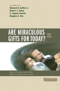 Are Miraculous Gifts for Today?: 4 Views: 4 Views