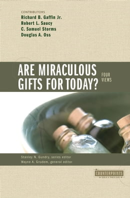 Book Are Miraculous Gifts for Today?: 4 Views: 4 Views by Stanley N. Gundry