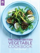 The Great British Vegetable Cookbook by Sybil Kapoor