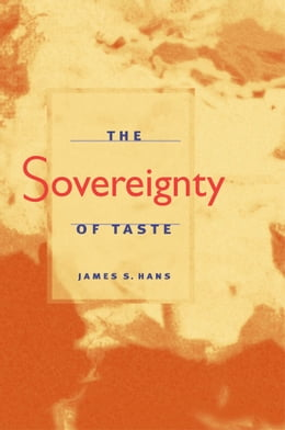 Book The Sovereignty of Taste by James S. Hans