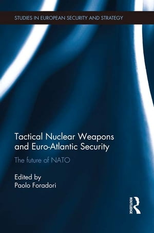 Tactical Nuclear Weapons and Euro-Atlantic Security The future of NATO