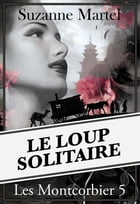 Le loup solitaire by Suzanne Martel