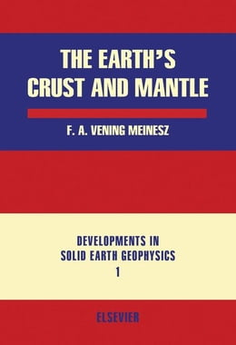 Book The Earth's crust and Mantle by Vening Meinesz, F.A.