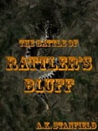 The Battle of Rattler's Bluff by A.K. Stanfield