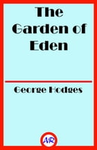 The Garden of Eden (Illustrated) by George Hodges