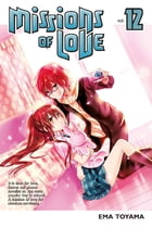 Missions of Love: Volume 12 by Ema Toyama
