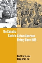 The Columbia Guide to African American History Since 1939 by Robert L Harris