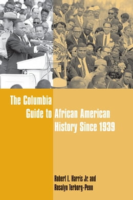 Book The Columbia Guide to African American History Since 1939 by Robert L Harris