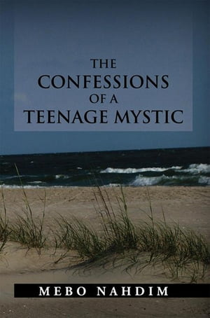 The Confessions of a Teenage Mystic