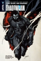 Shadowman Vol. 4: Fear, Blood, and Shadows TPB by Peter Milligan