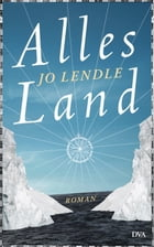 Alles Land: Roman by Jo Lendle