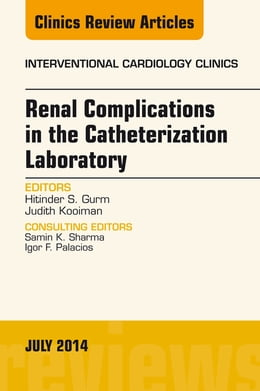 Book Renal Complications in the Catheterization Laboratory, An Issue of Interventional Cardiology… by Hitinder S. Gurm, MBBS