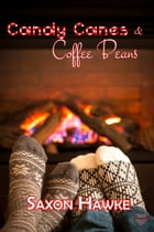 Candy Canes and Coffee Beans by Saxon Hawke